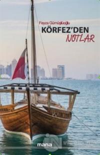 Körfez'den Notlar Feyza Gümüşlüoğlu