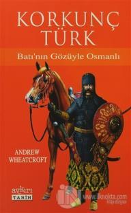 Korkunç Türk Batı'nın Gözüyle Osmanlı