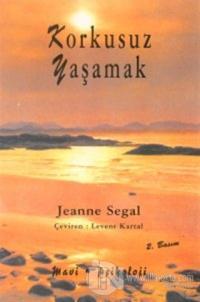 Korkusuz Yaşamak %10 indirimli Jeanne Segal