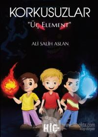 Korkusuzlar Üç Element