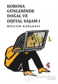 Korona Günlerinde Doğal ve Dijital Yaşam 1 Müslüm Kabadayı