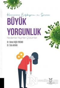 Koronavirüs Enfeksiyonu ve Sonrası Büyük Yorgunluk Nedenler Niçinler Çözümler