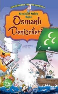 Korsanların Korkulu Rüyası - Osmanlı Denizcileri Kadir Erdal