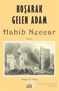 Koşarak Gelen Adam Habib Neccar