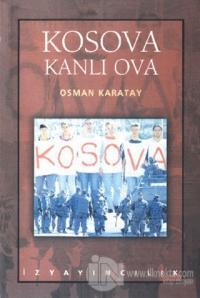 Kosova Kanlı Ova %25 indirimli Osman Karatay