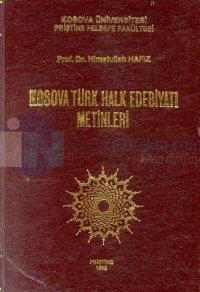Kosova Türk Halk Edebiyatı Metinleri Nimetullah Hafız