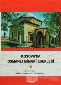 Kosova'da Osmanlı Mimari Eserleri Cilt: 2 (Ciltli)