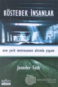 Köstebek İnsanlar New York Metrosunun Altında Yaşam