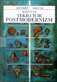 Kötülük, Tekilcilik, Postmodernizm
