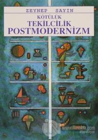 Kötülük Tekilcilik Postmodernizm
