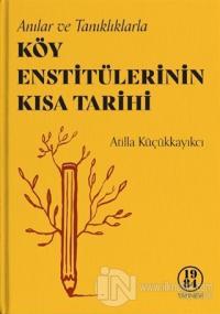 Köy Enstitülerinin Kısa Tarihi (Ciltli)