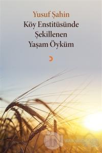 Köy Enstitüsünde Şekillenen Yaşam Öyküm %25 indirimli Yusuf Şahin