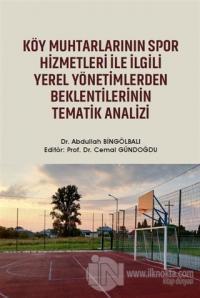 Köy Muhtarlarının Spor Hizmetleri ile İlgili Yerel Yönetimlerden Beklentilerinin Tematik Analizi