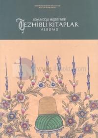 Koyunoğlu Müzesi'nde Tezhibli Kitaplar Albümü