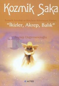 Kozmik Şaka Ezoterik Astroloji ve Burçların Bilinmeyen Yönleri: İkizler, Akrep, Balık