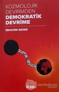 Kozmolojik Devrimden Demokratik Devrime