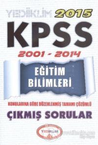 KPSS 2015 Eğitim Bilimleri 2001 - 2014 Çıkmış Sorular
