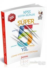 KPSS 2015 Eğitim Bilimleri Süper 5 Yıl Çıkmış Sorular ve Çözümleri
