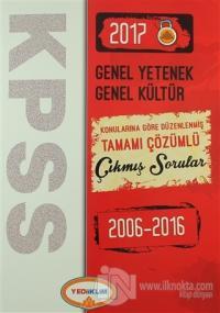 KPSS 2017 Genel Yetenek Genel Kültür Konularına Göre Düzenlenmiş Tamamı Çözümlü Çıkmış Sorular 2006 - 2016