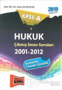 KPSS-A Hukuk Çıkmış Sınav SoruIarı (2001-2012)