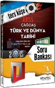 KPSS Çağdaş Türk ve Dünya Tarihi Ters Köşe Soru Bankası Kitapseç Yayınları 2015