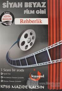 KPSS Eğitim Bilimleri Rehberlik Siyah Beyaz Film Gibi Soru Bankası