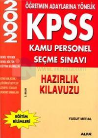 KPSS Kamu Personel Seçme Sınavı Hazırlık Kılavuzu 2002Genel Kültür-Genel Yetenek Eğitim Bilimler