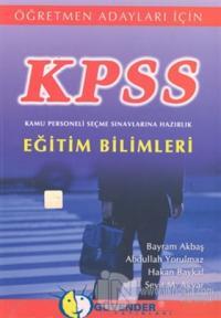 KPSS: Öğretmen Adayları İçinKamu Personeli Seçme Sınavlarına HazırlıkEğitim Bilimleri