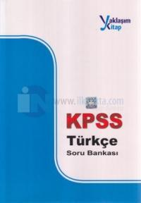 Yaklaşım Kpss Türkçe Soru Bankası