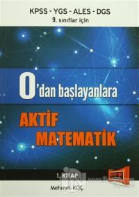 KPSS - YGS - ALES - DGS 9. Sınıflar İçin 0'dan Başlayanlara Aktif Matematik 1. Kitap