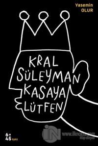 Kral Süleyman Kasaya Lütfen