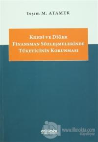 Kredi ve Diğer Finansman Sözleşmelerinde Tüketicinin Korunması
