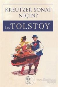 Kreutzer Sonat Niçin? Lev Tolstoy