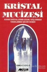 Kristal Mucizesi Kuvars Kristallerinin Gizemli Güçlerinden Yararlanmak İçin Rehber