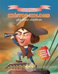 Kristof Kolomb Gibi Cesur Olabilirsin