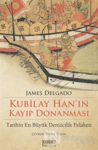 Kubilay Han'ın Kayıp Donanması