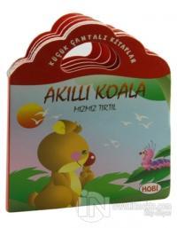 Küçük Çantalı Kitaplar: Akıllı Koala Mızmız Tırtıl