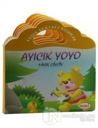 Küçük Çantalı Kitaplar: Ayıcık Yoyo Minik Civciv