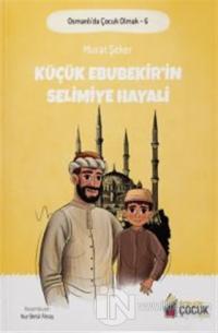 Küçük Ebubekir'in Selimiye Hayali - Osmanlı'da Çocuk Olmak 6