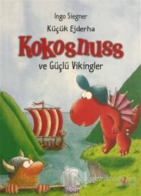 Küçük Ejderha Kokosnuss ve Güçlü Vikingler Ingo Siegner