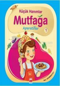 Küçük Hanımlar Mutfağa - Aperatifler