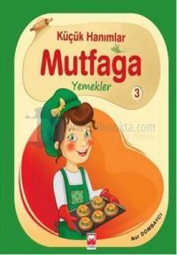 Küçük Hanımlar Mutfağa - Yemekler