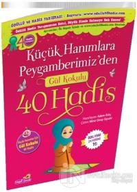 Küçük Hanımlara Peygamberimizden Gül Kokulu 40 Hadis