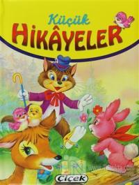Küçük Hikayeler - Kurt ve Kuzu, Ceylan ve Pınar, Güvercin ve Karınca (Ciltli)