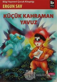 Küçük Kahraman Yavuz
