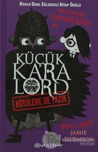 Küçük Kara Lord - Kötülere de Yazık (Ciltli)