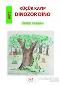Küçük Kayıp Dinazor Dino - Dinazore Biçuk E Winda Dino
