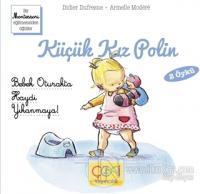 Küçük Kız Polin Bebek Oturakta - Haydi Yıkanmaya (2 Öykü)