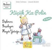 Küçük Kız Polin (Dişlerini Fırçalıyor - Haydi Yatağa 2 Öykü)