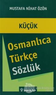 Küçük Osmanlıca - Türkçe Sözlük
